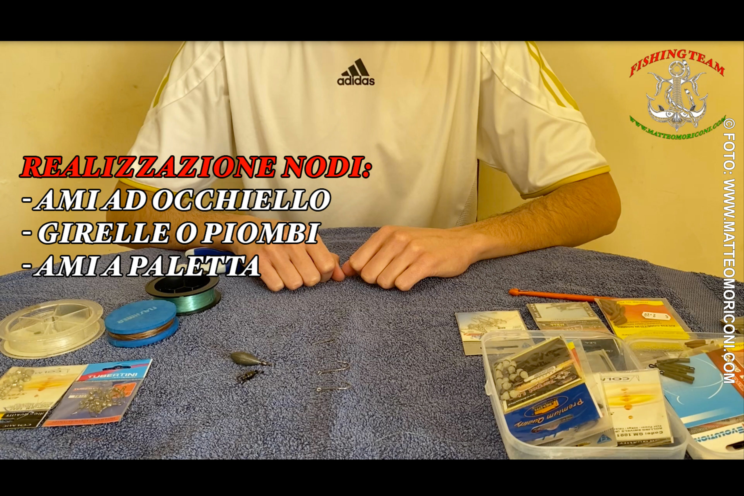 Realizzazione Nodi: Ami ad Occhiello, Girelle o Piombi, Ami a Paletta - Matteo Moriconi